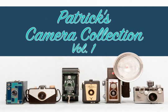 "Six cameras of various styles are lined up at the bottom. Blue script reads ""Patric's Camera Collection Vol. 1"""