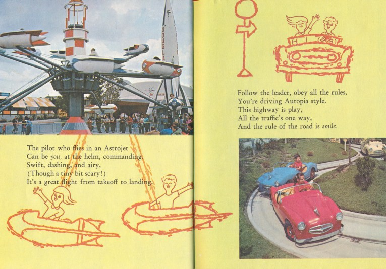 "Illustrations of children in rockets and in a small car. Photo on the left is of the Astrojets spinning. Photo on the right is over children driving small colorful cars. Text reads ""The pilot who flies in as Astrojet Can be you, at the helm, commanding. Swift, dashing, and airy, (Thought a tiny bit scary!) It's a great flight from takeoff to landing. Follow the leader, obey all the rules, You're driving Autopia style. This highway is play, All the traffic's one way, And the rule of the road is smile."""
