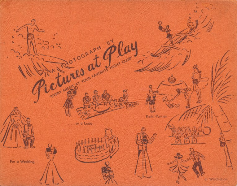 "A red cover with illustrations of a man surfing, a girl on an outrigger, a wedding, a luau party, children at play, a couple dancing, another couple dancing in front of a large band. Text reads ""A Photograph By Pictures at Play 'Every Night at Your Favorite Night Club' ...or a Luau Keiki Parties For a Wedding or Welakahao."""