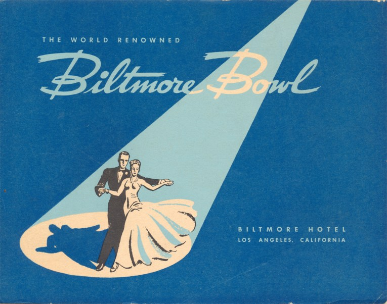 "Folder is in shades of blue, with a couple dancing under a spotlight. Text reads ""The World Renowned Biltmore Bowl Biltmore Hotel Los Angeles, California"""