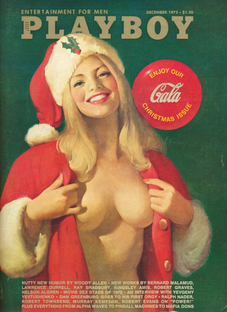 "Playboy cover. A blonde female wears a red and white Santa hat on her head and is taking off the classic red coat to reveal nothing underneath. A red circle to the right reads ""Enjoy Our Gala Christmas Issue"" with the word ""Gala"" in the Coca-Cola script."