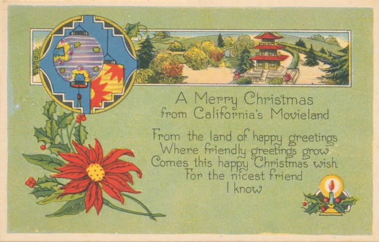 "A green postcard features a pagoda building with paper lanterns and a poinsettia, with text reading ""A Merry Christmas from California's Movieland. From the land of happy greetings Where friendly greetings grow Comes this happy Christmas wish For the nicest friend I know."""