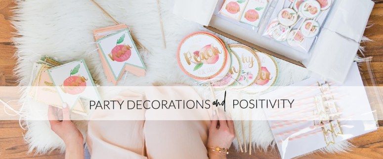 Positivity and Party Decor