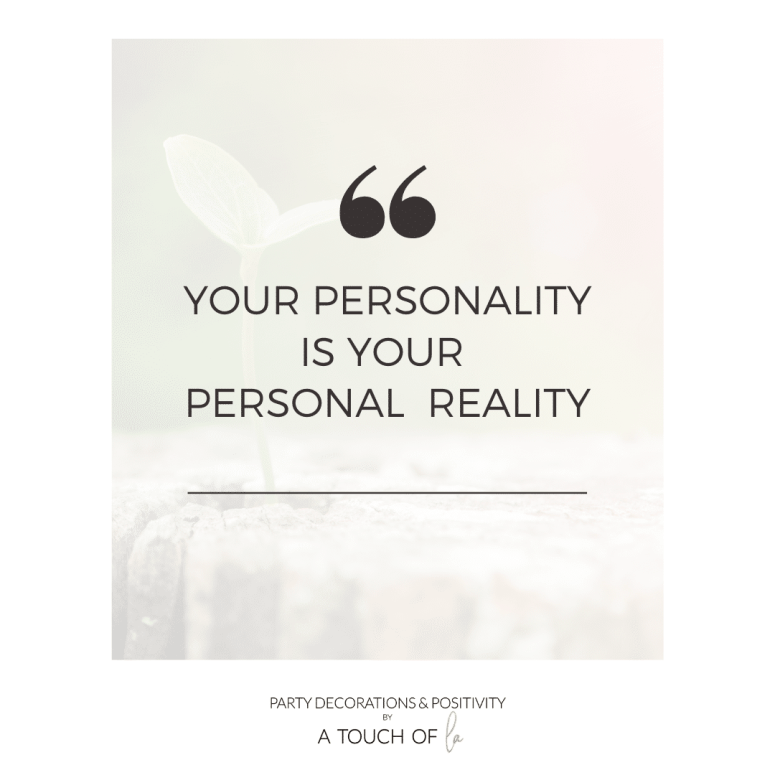 Your Personality is Your Personal Reality