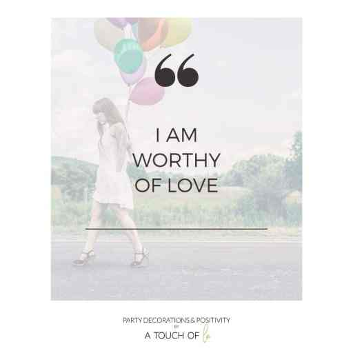 Inspirational quote: I am worthy of love
