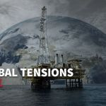 How rising global tensions disrupts oil markets