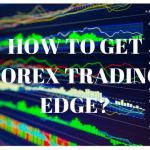 How to get Forex trading edge?