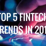 Top 5 Fintech trends in 2017
