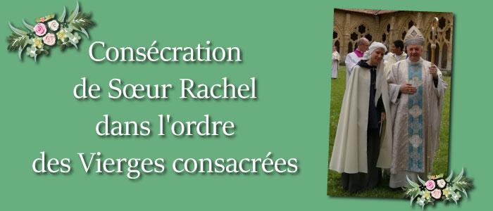 Consécration de Sœur Rachel dans l'ordre des Vierges consacrées