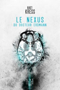 Le nexus du Docteur Erdmann – Nancy Kress (Le Belial)