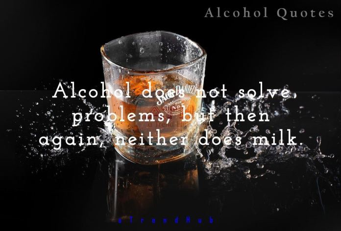 Quotes On Alcohol