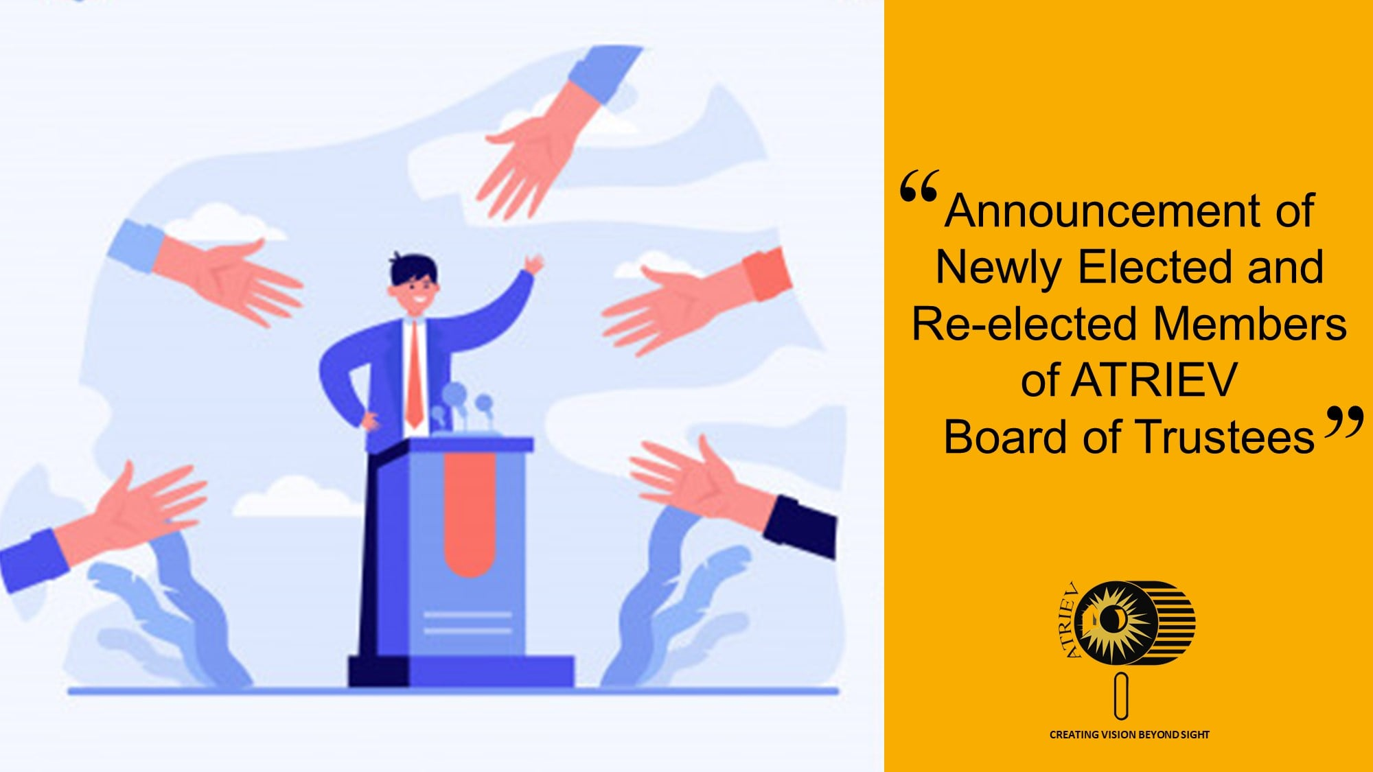 """Black text on a yellow-gold background that says, """"Announcement of Newly elected and Re-elected Members of ATRIEV Board of Trustees"""