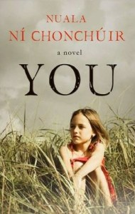 A great new Irish novel: YOU by Nuala Ni Chonchuir