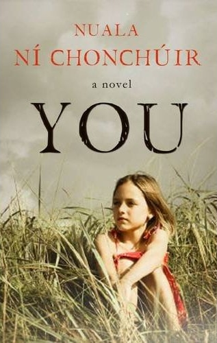 A great new Irish novel: YOU by Nuala Ni Chonchuir