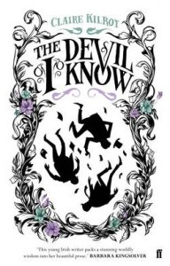 The Devil I Know by Claire Kilroy (UK/IRL cover)