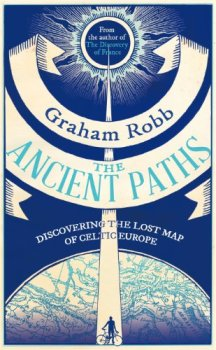 In the UK & Ireland, Robb's book is publish as The Ancient Paths.