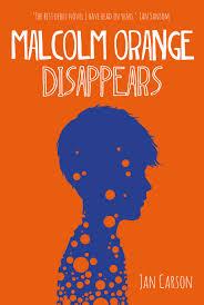 Malcolm Orange Disappears by Jan Carson (Liberties Press)