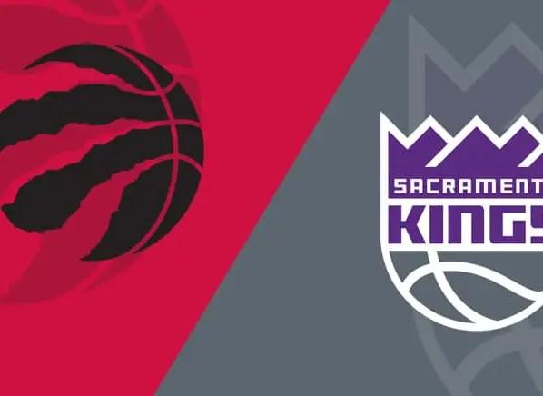 Toronto Raptors at Sacramento Kings
