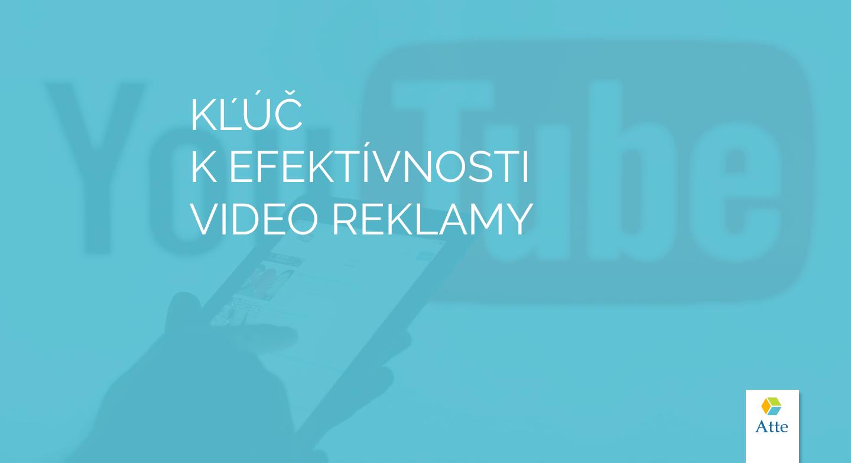 Kľúč k efektívnosti video reklamy