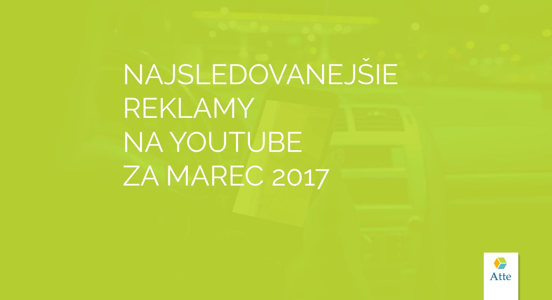 Najsledovanejšie reklamy na Youtube za marec 2017