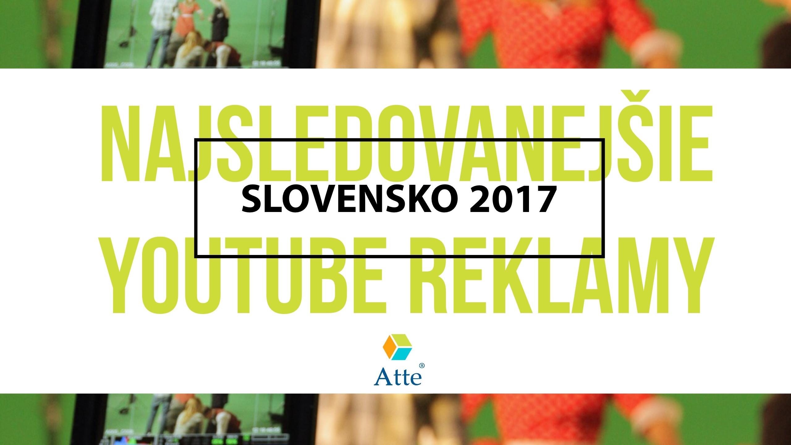 Najsledovanejšie YouTube reklamy na Slovensku za rok 2017
