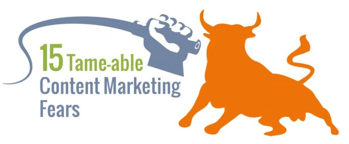 15 Tame-able content marketing fears