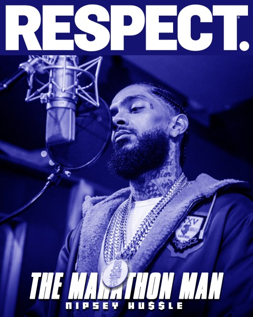 Nipsey Hussle for RESPECT.