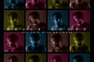 bruce soord - all this will be yours album