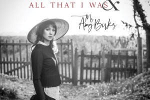 Amy Birks All That I Am & All That I Was