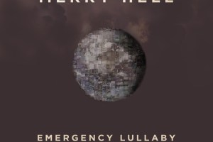 merry hell emergency lullaby