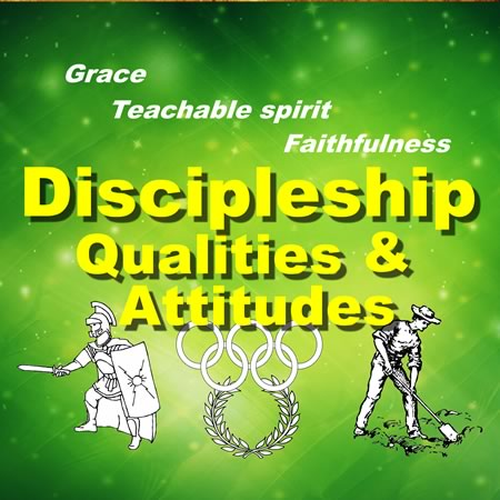 Discipleship Qualities and Attitudes