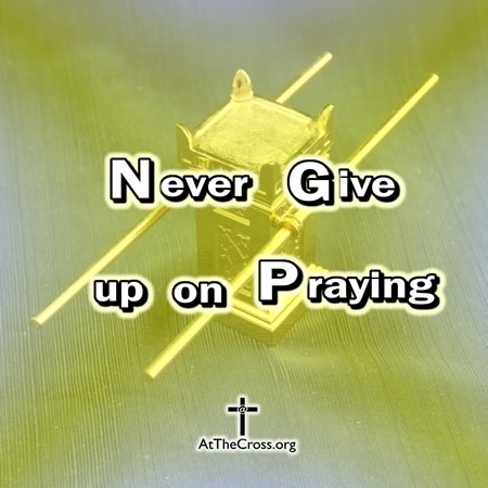 Never Give Up On Praying