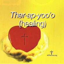 Ther-ap-yoo'-o (Healing)