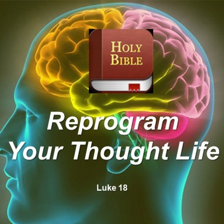 Reprogram Your Thought Life