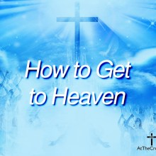 How to Get to Heaven