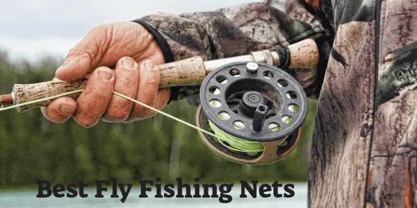 Best Fly Fishing Nets