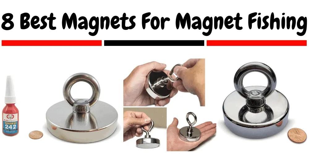 8 Best Magnets For Magnet Fishing