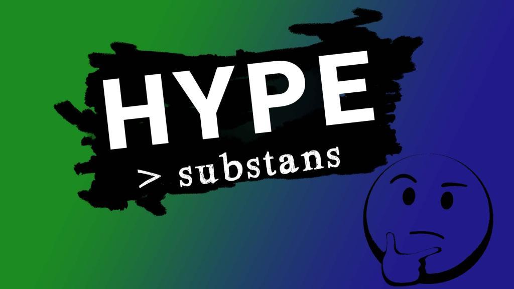 Hype er vigtigere end substans