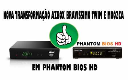 2018 - AZBOX TRANSFORMADO #2018 TRANSFORMAR-AZBOX-BRAVISSIMO-EM-PHANTOM-BIOS-HD