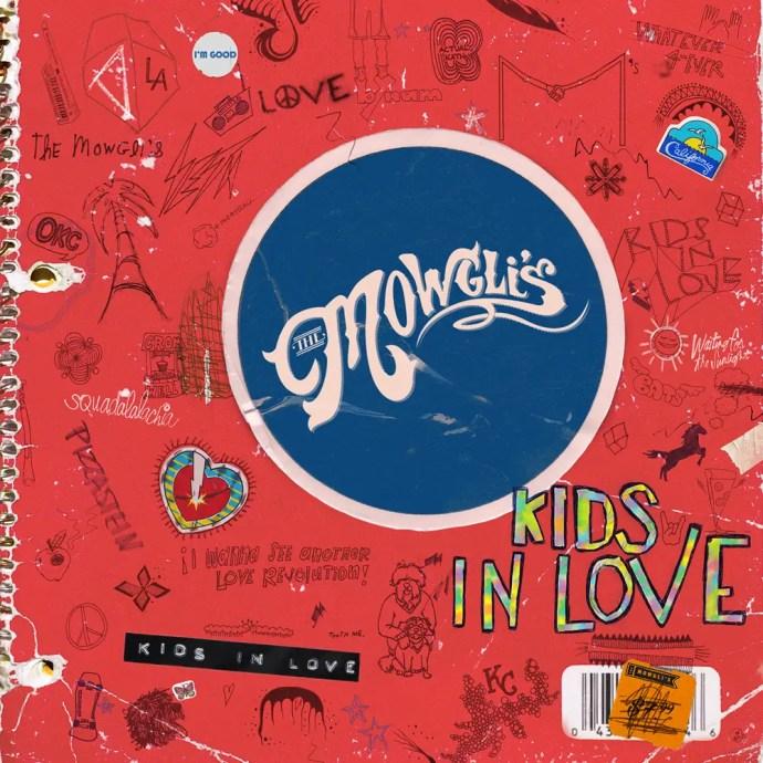 Kids In Love - The Mowgli's
