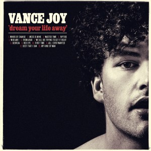 Dream Your Life Away - Vance Joy