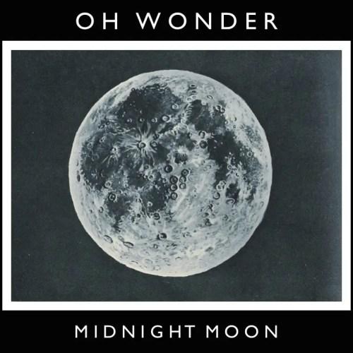 08. Midnight Moon - Oh Wonder