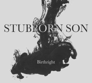 Birthright - Stubborn Son