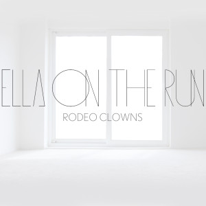 Rodeo Clowns - Ella on The Run