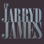 Jarryd James EP - Jarryd James