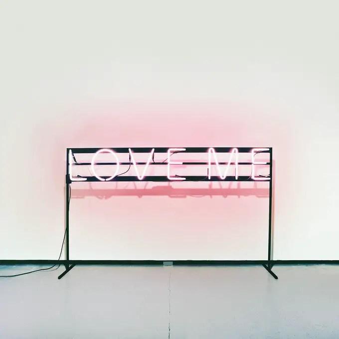 """Love Me"" - The 1975"