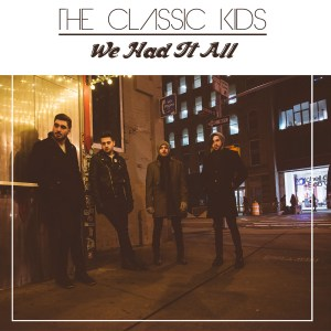 """We Had It All"" - The Classic Kids"
