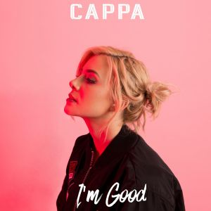 """I'm Good"" single art - CAPPA"