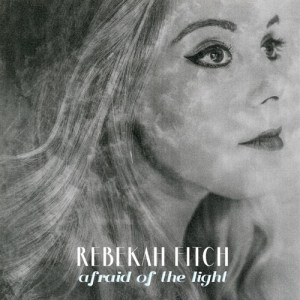 """Afraid of the Light"" - Rebekah Fitch"