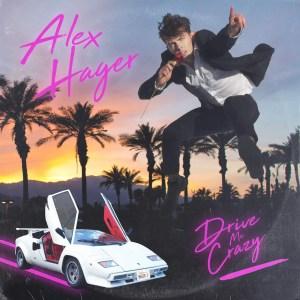 """""""Drive Me Crazy"""" - Alex Hager"""